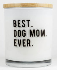 Best Dog Mom Ever Soy Candle