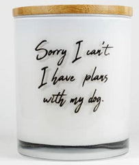 Sorry I can't I have Plans with My Dog Soy Candle