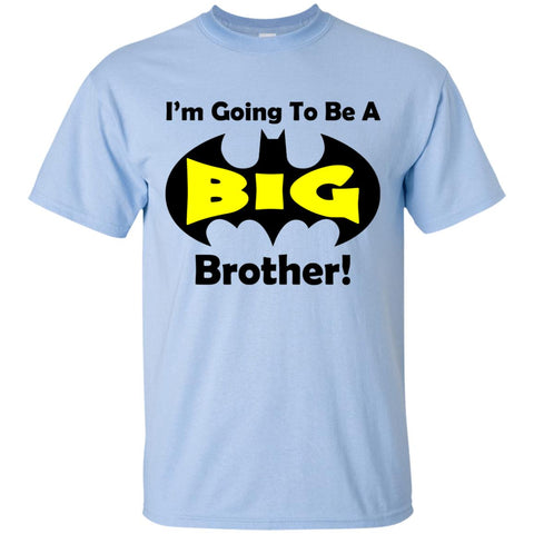 Bat I m going to be big brother