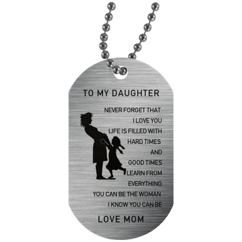 To my Daughter - Mom- Tag