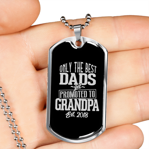Only the Best Dad get promoted to Grandpa-Dog tag.