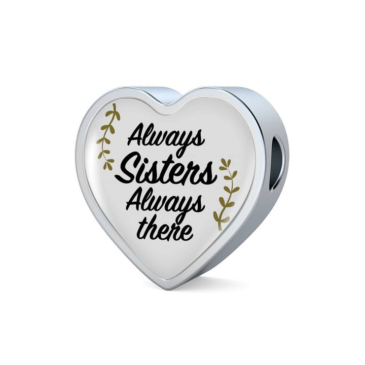 Always Sisters always There Heart charm bracelet