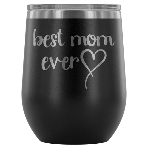 Best Mom Ever Heart-Wine tumbler