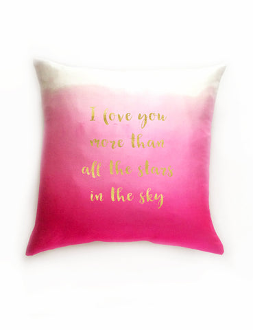 Foil Words 'I love you more than all the seas in the sky'  Hot Pink Ombre Silk & Natural Linen Luxurious Handmade Square Cushion - Various Sizes - Hand-dyed