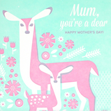 Mum, You're A Dear