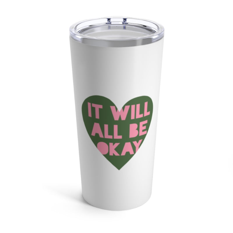 It Will All Be Okay Tumbler