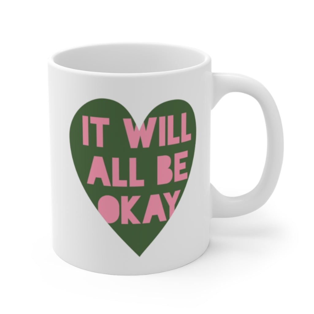 It Will All Be Okay Mug