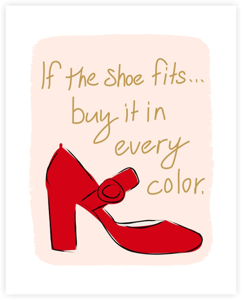 Shoe Fits Art Print