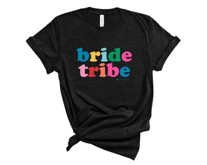Black, crew neck t-shirt with Bride Tribe in multicolored letters across the chest.