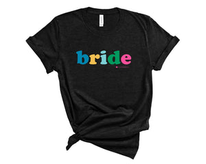 Black, crew neck t-shirt with bride in multicolored letters across the chest.
