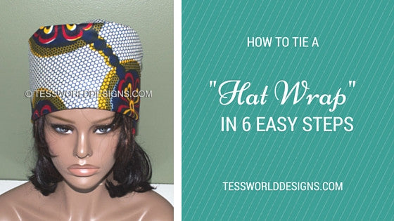 "Headwrap Tutorial: How To Tie A ""Hat Wrap"" In 6 Easy Steps"