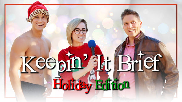 Keepin' It Brief: Holiday Edition