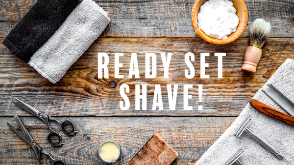 Ready Set Shave!