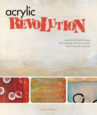 Acrylic Revolution: New Tricks and Techniques
