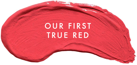 Our First True Red