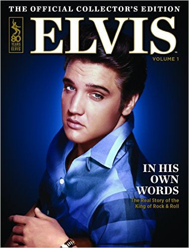 Elvis: The Official Collector's Edition Volume 1—In His Own Words