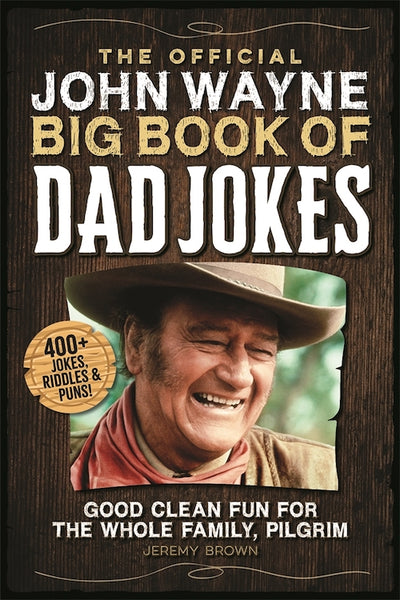 The Official John Wayne Big Book of Dad Jokes