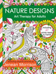 Nature Designs: Coloring Art Therapy for Adults