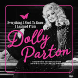 Everything I Need To Know I Learned From Dolly Parton