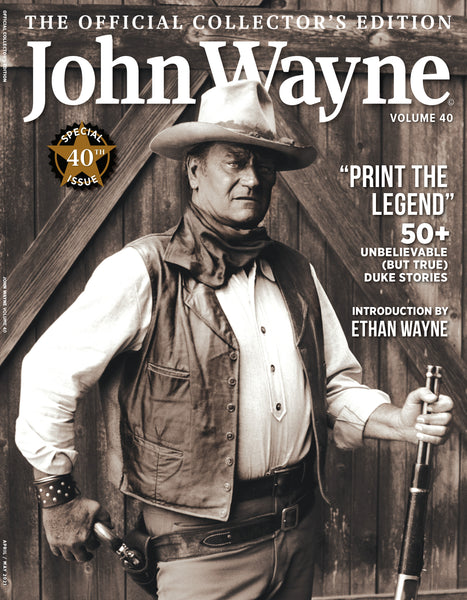 John Wayne: The Official Collector's Edition Volume 40—Print the Legend