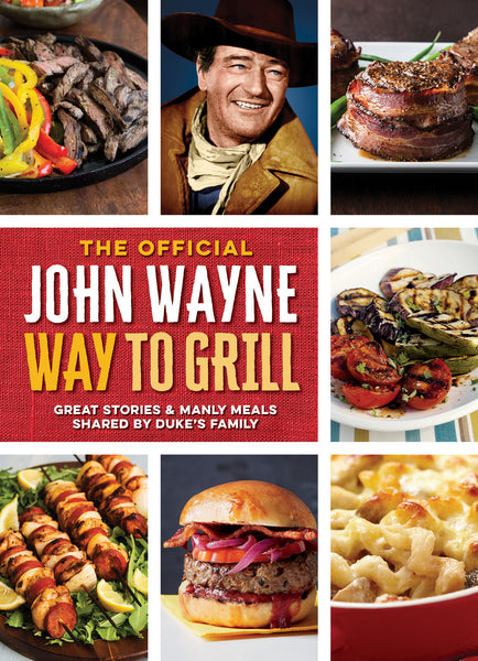 John Wayne: The Official John Wayne Way to Grill Digest, Vol. 2