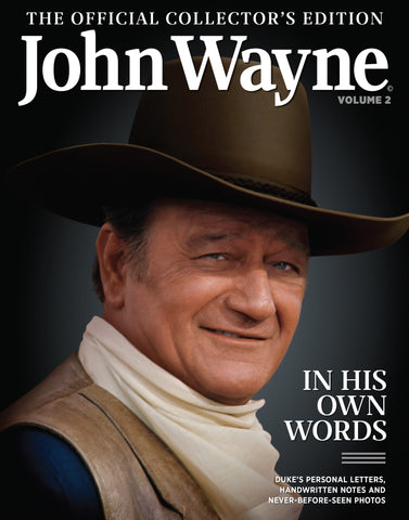 John Wayne: The Offical Collector's Edition Volume 2—In His Own Words
