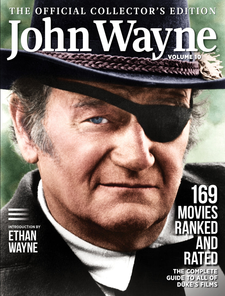 John Wayne: The Offical Collector's Edition Volume 10—The Complete Guide to all of Duke's Films