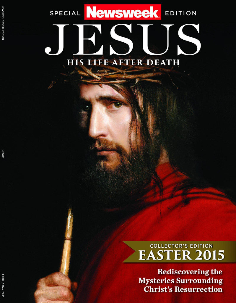Newsweek: Jesus—His Life After Death