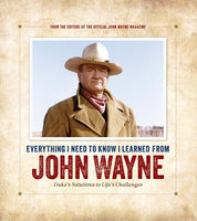 Everything I Need to Know I Learned from John Wayne Book Cover