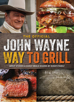 John Wayne: The Official John Wayne Way to Grill Digest
