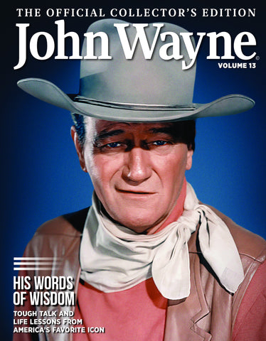 John Wayne: The Official Collector's Edition Volume 13— His Words of Wisdom