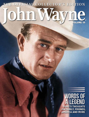 John Wayne: The Official Collector's Edition Volume 19— Words of a Legend