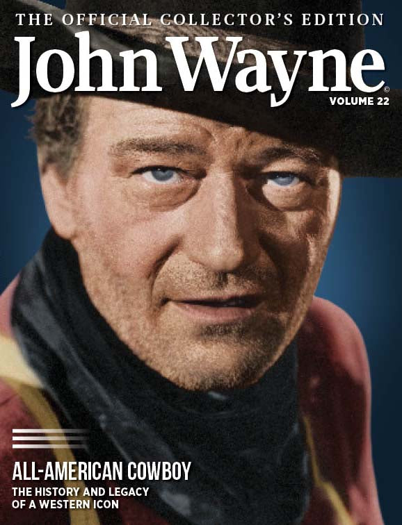 John Wayne: The Official Collector's Edition Volume 22— All-American Cowboy