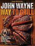 John Wayne: The Official John Wayne Way to Grill