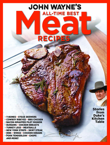John Wayne's All-Time Best Meat Recipes