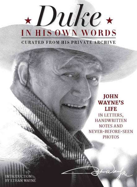 John Wayne: Duke In His Own Words