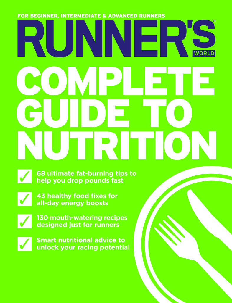 Runner's World: The Complete Guide to Nutrition