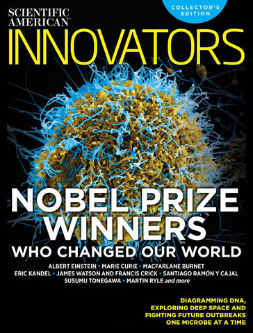 Scientific American Innovators: Nobel Prize Winners—Who Changed Our World