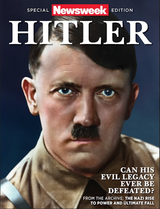 Newsweek: Hitler—Can His Evil Legacy Ever Be Defeated?