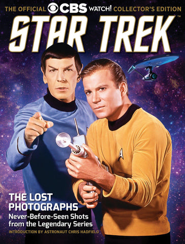 The Official CBS Watch! Collector's Edition: Star Trek—The Lost Photographs