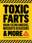 Toxic Farts, Brain-Eating Amoebas, Mosquito Assassins & More