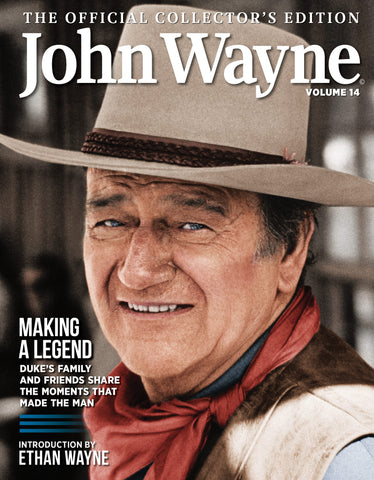 John Wayne: The Official Collector's Edition Volume 14— Making a Legend