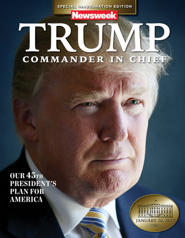 Newsweek Inauguration Edition: President Trump—Commander in Chief