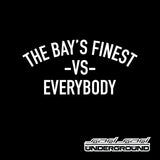 TBF: The Bays Finest VS Everybody