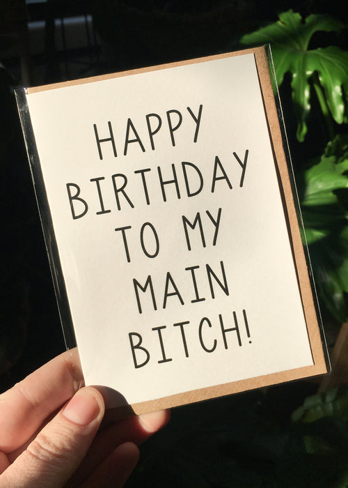 Happy Birthday To My Main B*tch! Card