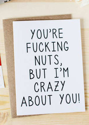You're F-ing Nuts Card