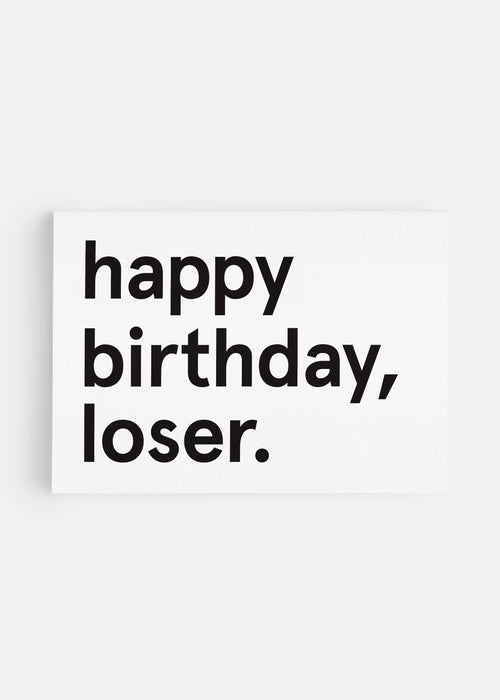 Happy Birthday Loser Greeting Card