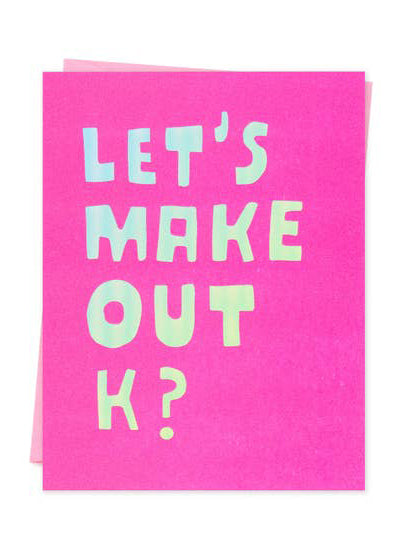 Lets Make Out, K? Card