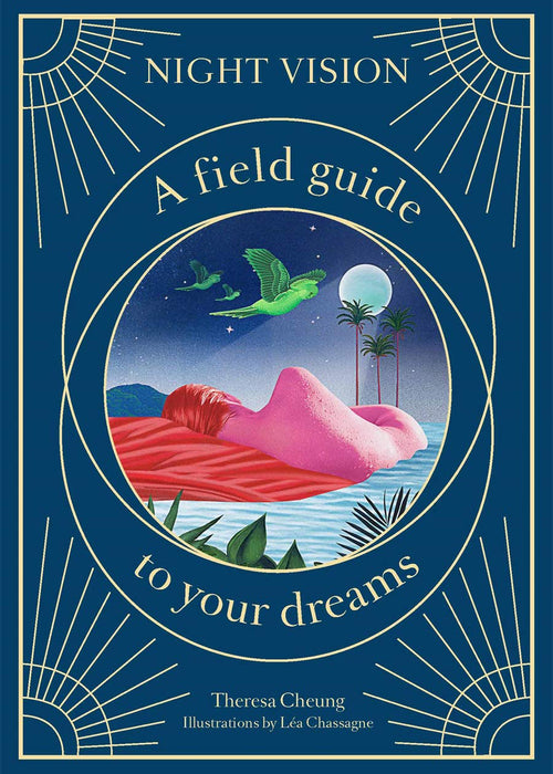 Night Vision: A Field Guide To Your Dreams