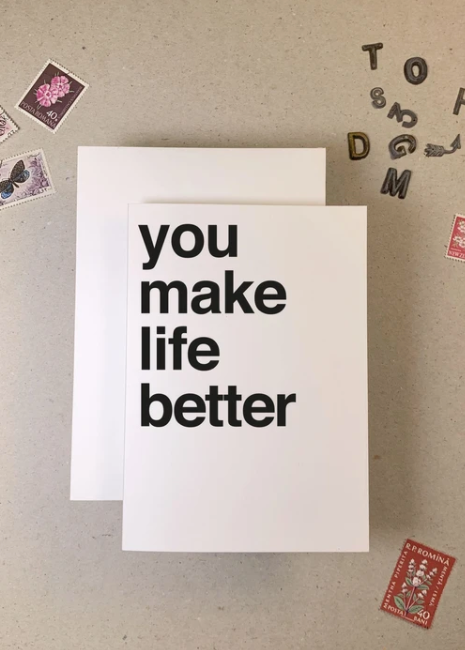 You Make Life Better Greeting Card